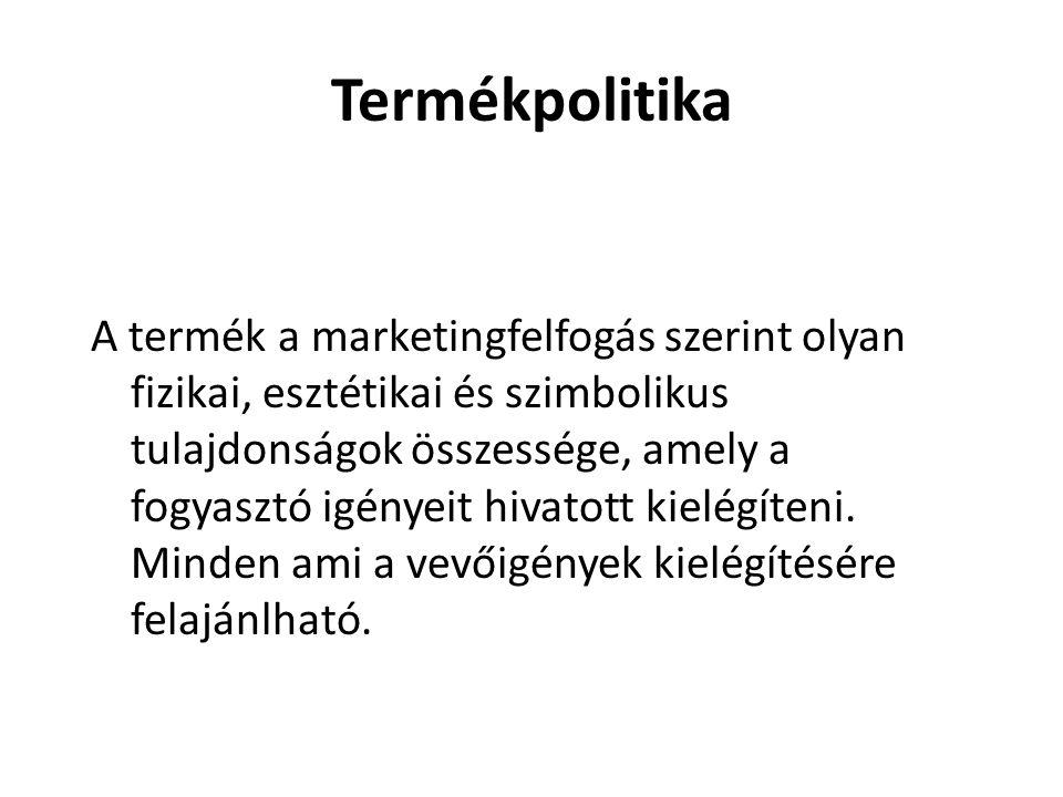 Termékpolitika A termék a marketingfelfogás szerint olyan fizikai, esztétikai és szimbolikus tulajdonságok összessége, amely a fogyasztó igényeit hiva