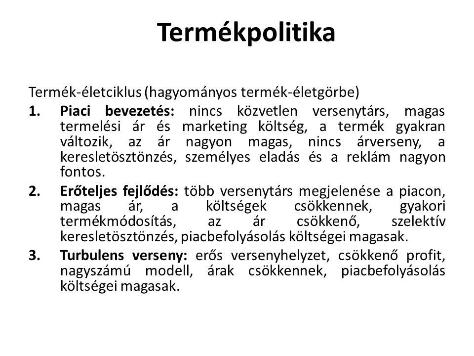 Termékpolitika Termék-életciklus (hagyományos termék-életgörbe) 1.Piaci bevezetés: nincs közvetlen versenytárs, magas termelési ár és marketing költsé