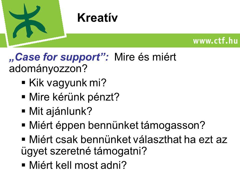 """""""Case for support : Mire és miért adományozzon.  Kik vagyunk mi."""