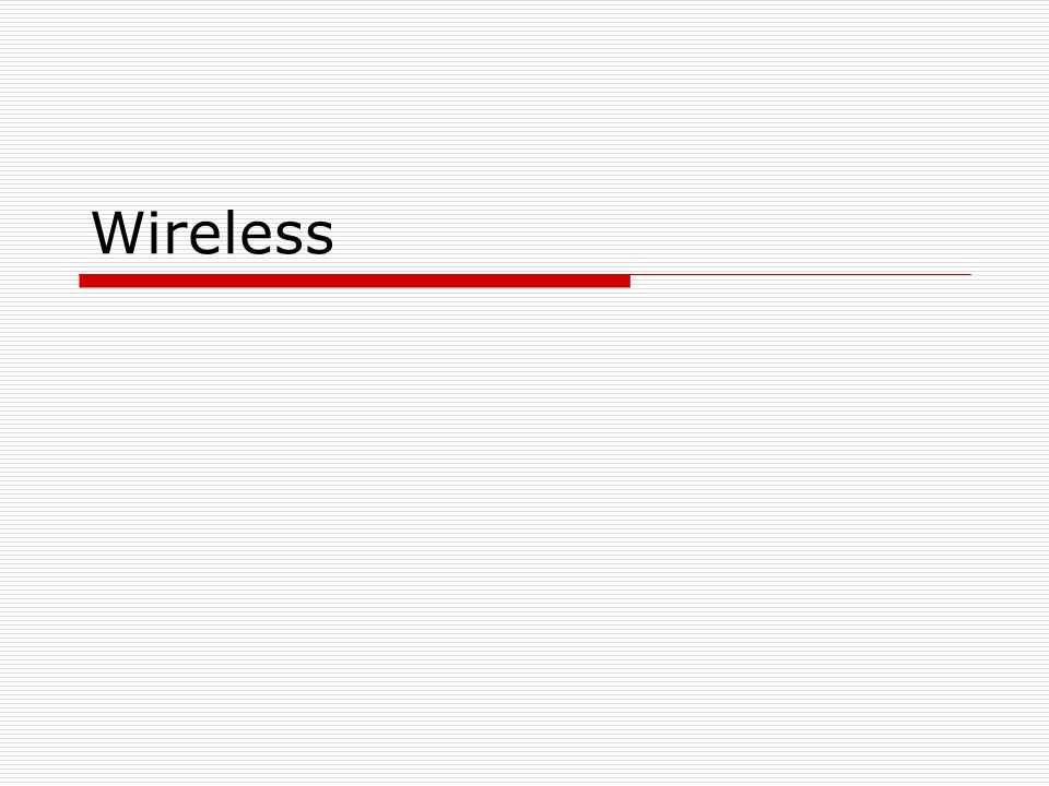 Wireless rendszerek  Infrared (IRDA)  WAP  Wireless LAN (WiFi)