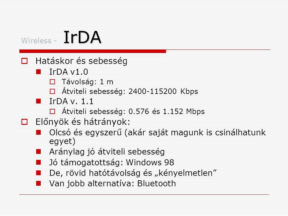 WAP - Wireless – WAP - protocol stack  WTLS - Wireless Transport Layer Security  Adatok integritását ellenőrzi  Adat titkosítás  Kliens szerver hitelesítés  WDP - The Wireless Datagram Protocol  Network carriers