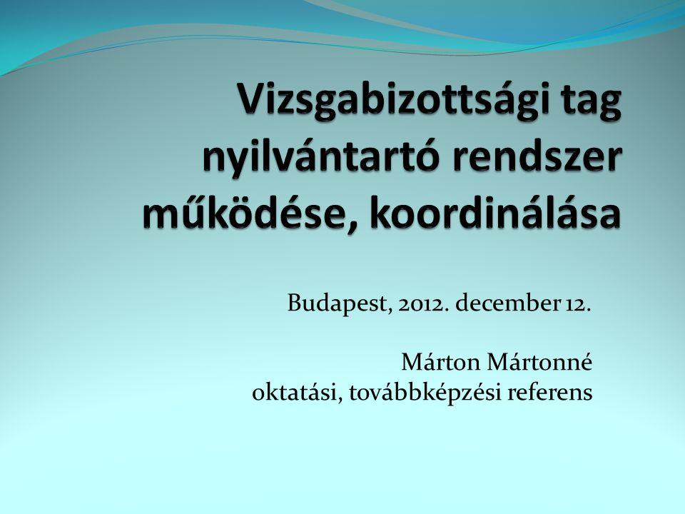 Budapest, 2012. december 12. Márton Mártonné oktatási, továbbképzési referens