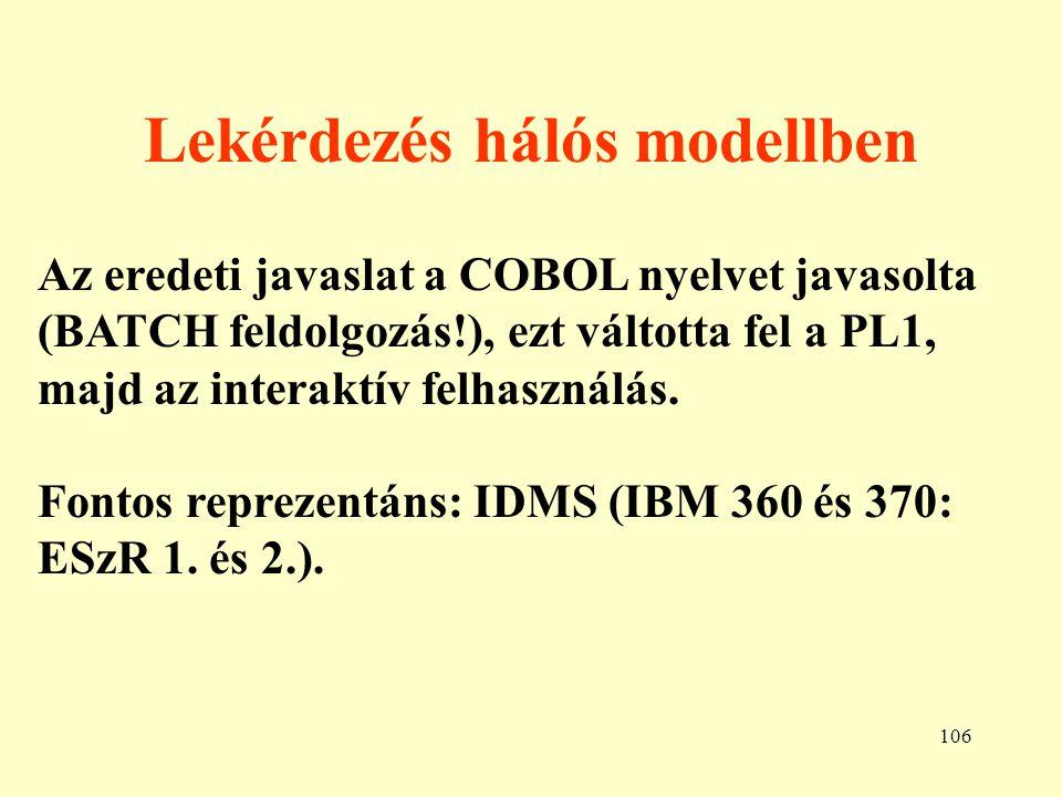 107 Az IDMS specialitásai Member-ek rendezése. Indexek készítése. Hashing algoritmus haználata.