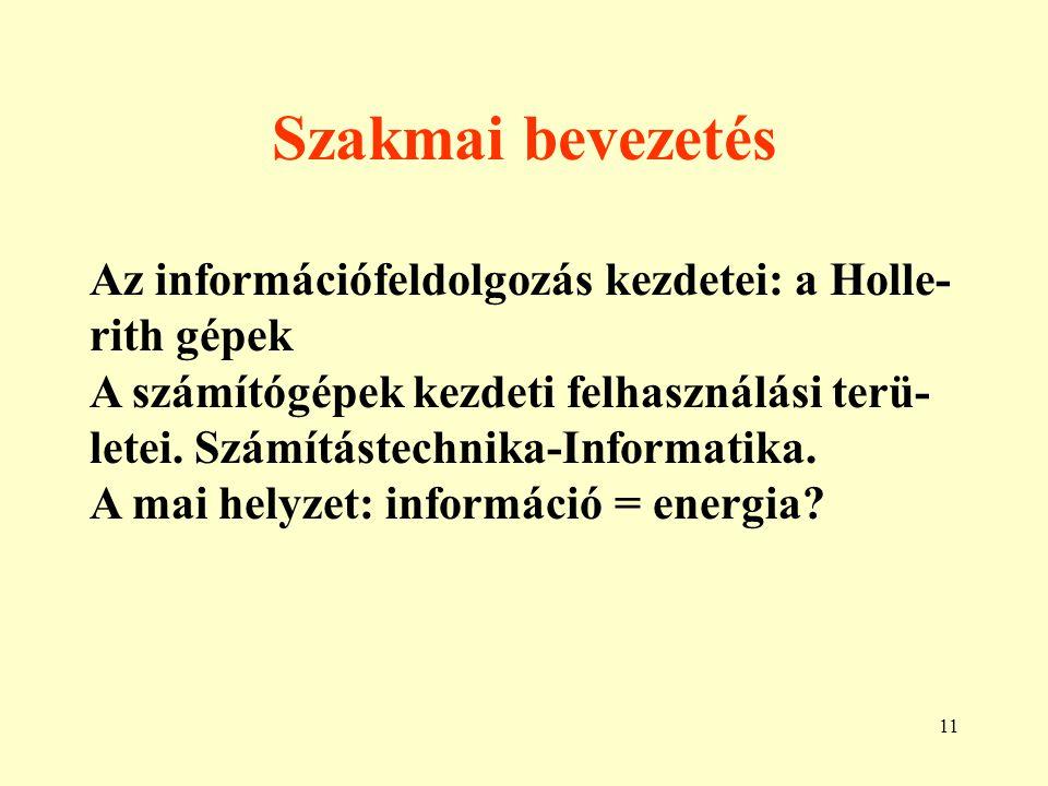 12 Az információ feldolgozás alapvető módszerei •Folyamat szemléletű információ feld.