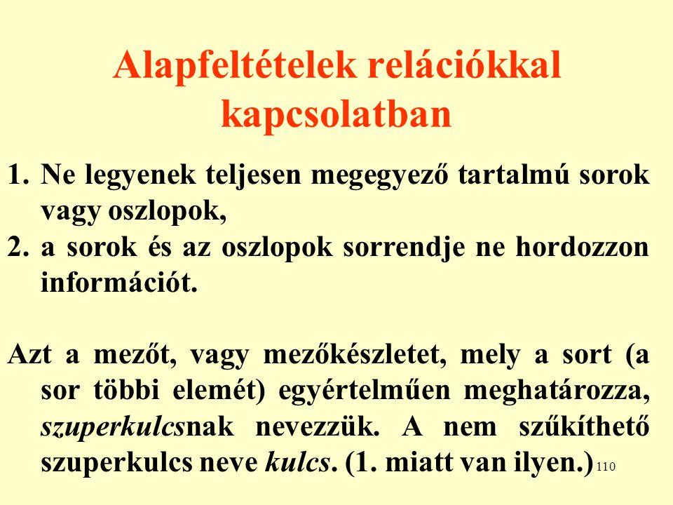 111 Anomáliák 1.Módosítási anomália egy attribútum értéke több helyen szerepel, így több helyen kell módosítani (inkonzisztencia).