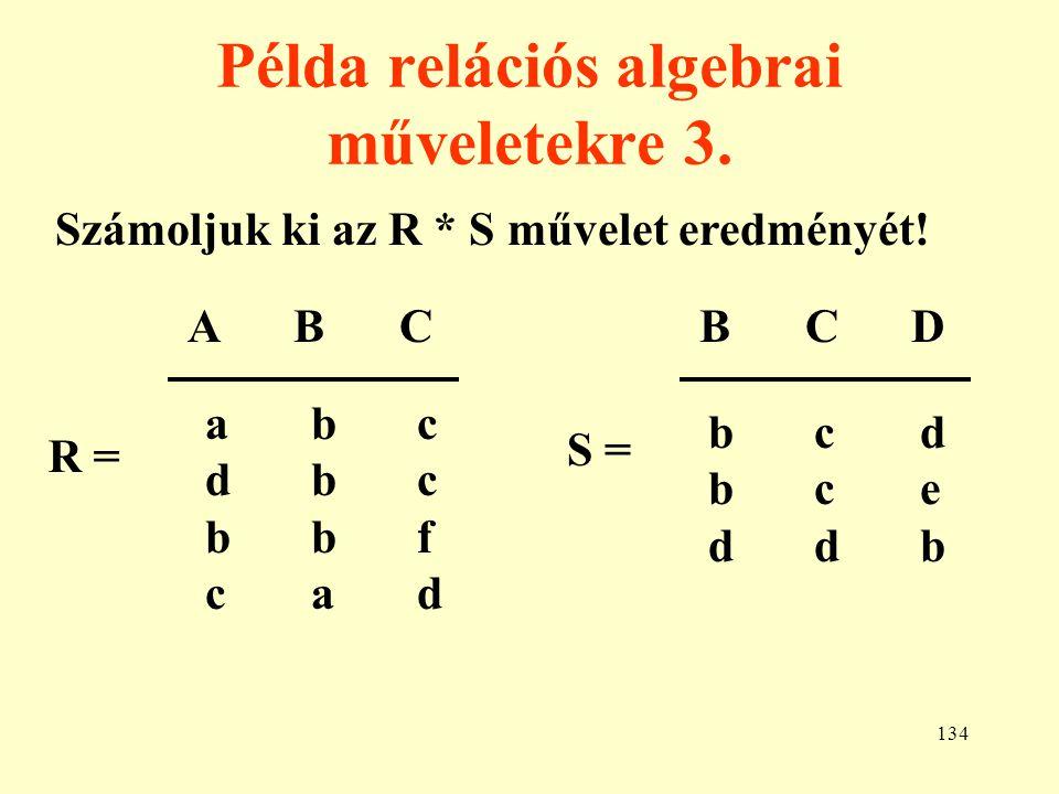 135 Példa relációs algebra alkalmazására 1.Tekintsük az alábbi három relációt.