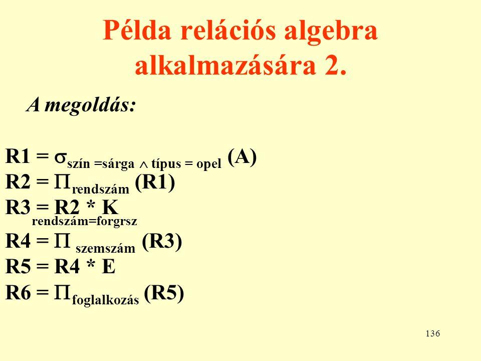 137 Példa relációs algebra alkalmazására 3.