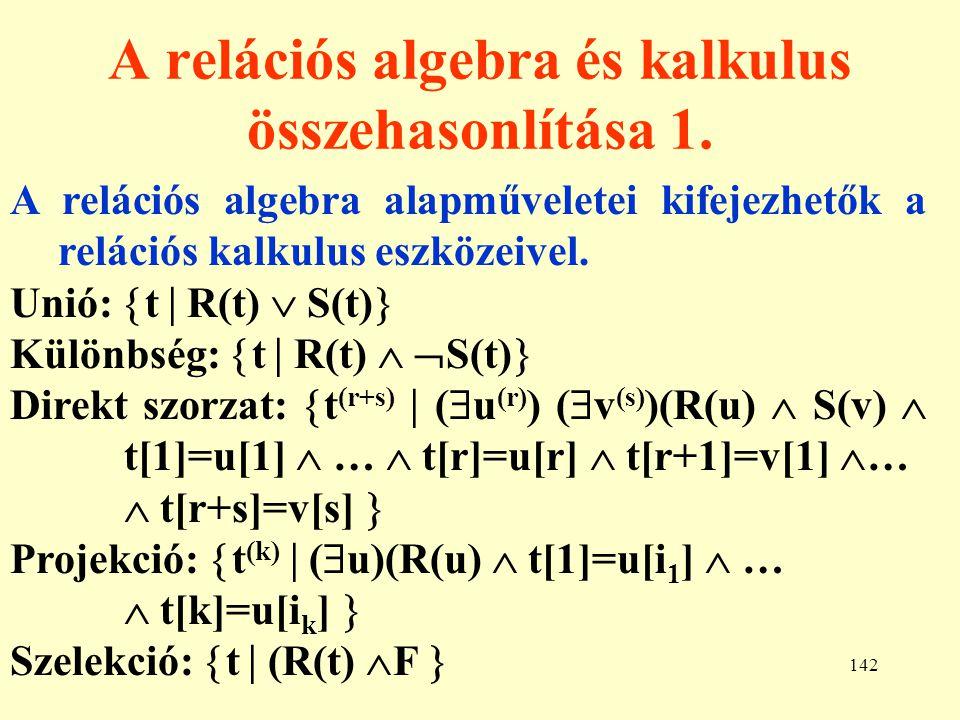 143 A relációs algebra és kalkulus összehasonlítása 2.