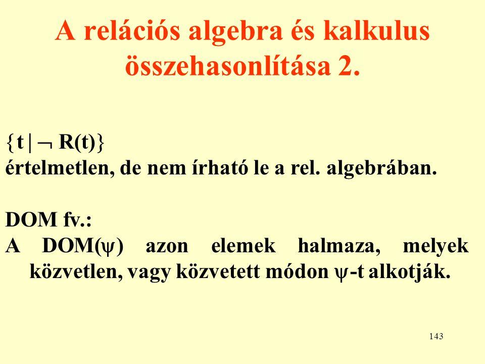 144 A relációs algebra és kalkulus összehasonlítása 3.