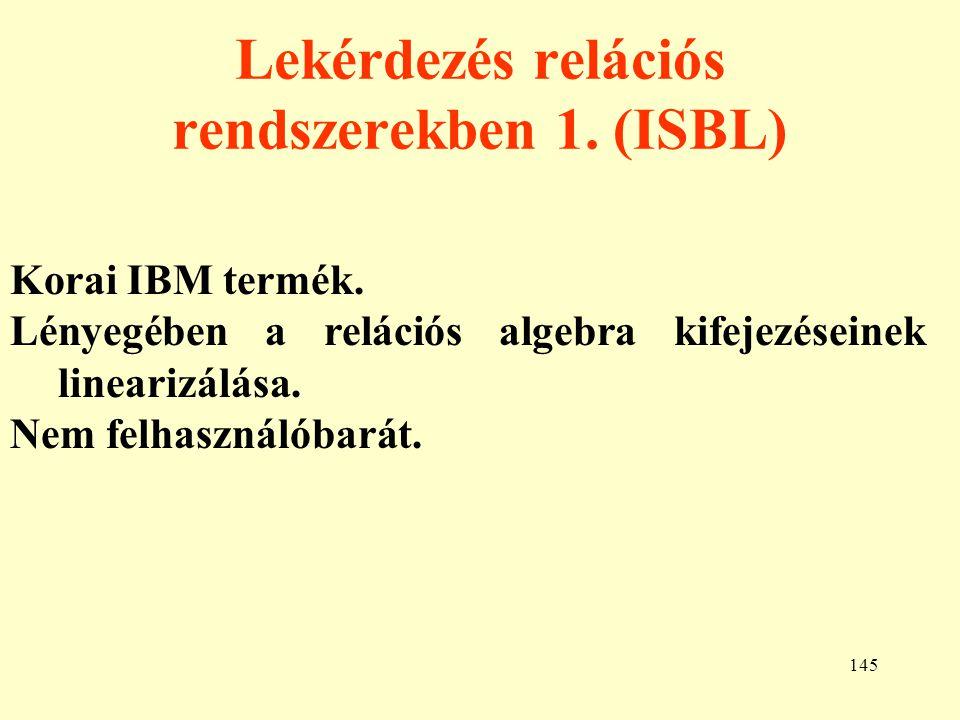 146 Lekérdezés relációs rendszerekben 2.(QBE) IBM termék.