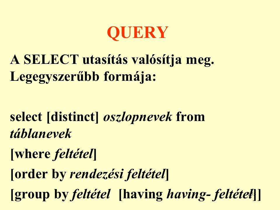 156 Keresés egymásba ágyazott SELECT-ek esetén A WHERE részben alkalmazható újabb SELECT klauzula: 1.