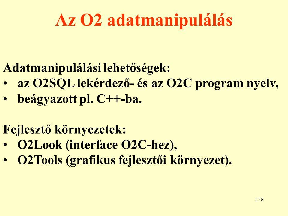 179 Az Objectstore rendszer A C++ nyelvhez készült, annak objektum deklarációs utasításait használja.