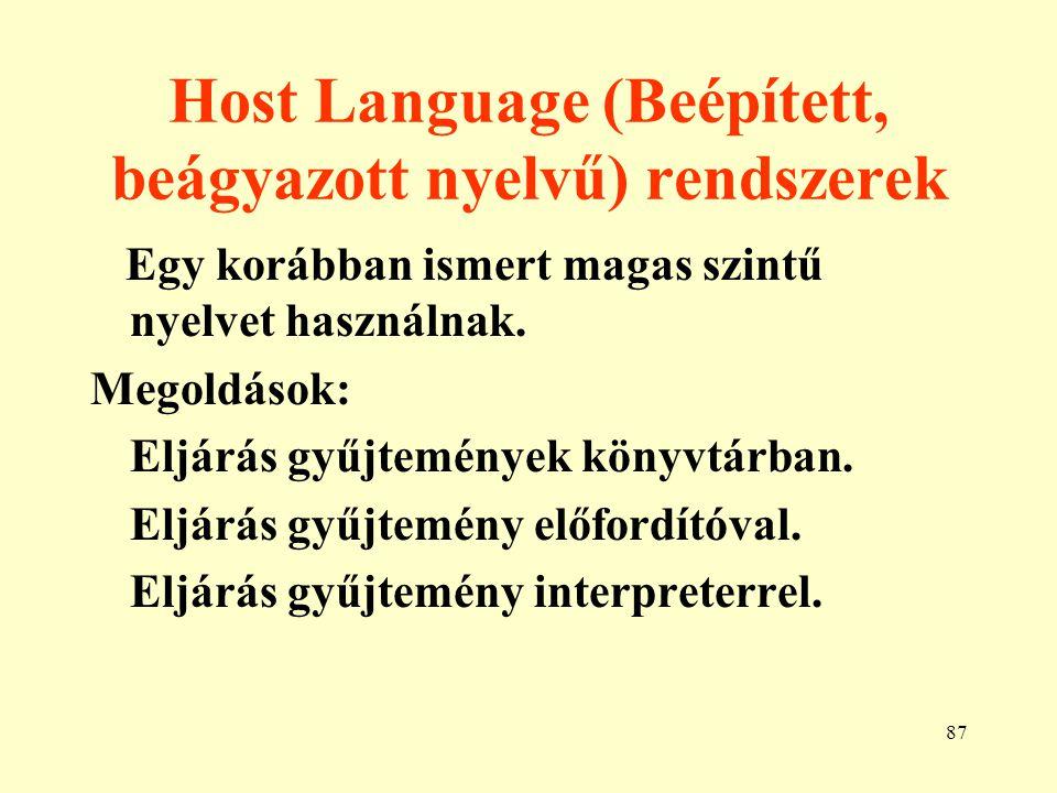 88 Self Contained (Önálló) nyelvű rendszerek Lehet külön programozható nyelv.
