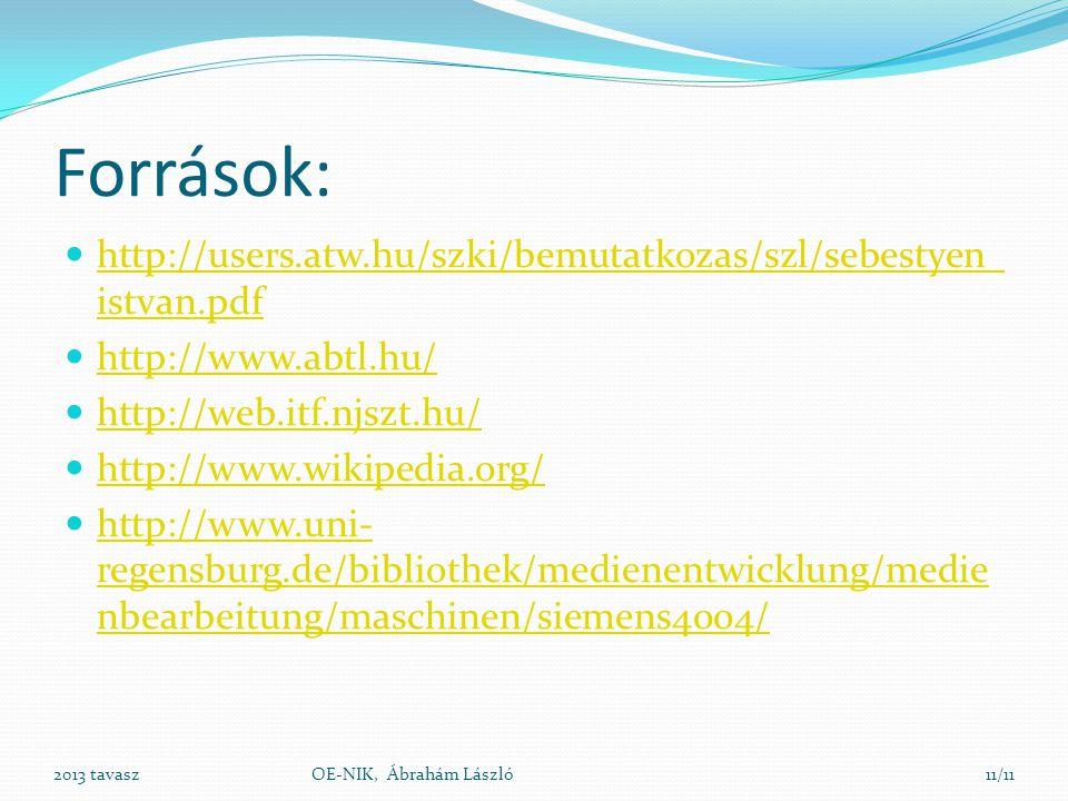 Források:  http://users.atw.hu/szki/bemutatkozas/szl/sebestyen_ istvan.pdf http://users.atw.hu/szki/bemutatkozas/szl/sebestyen_ istvan.pdf  http://w
