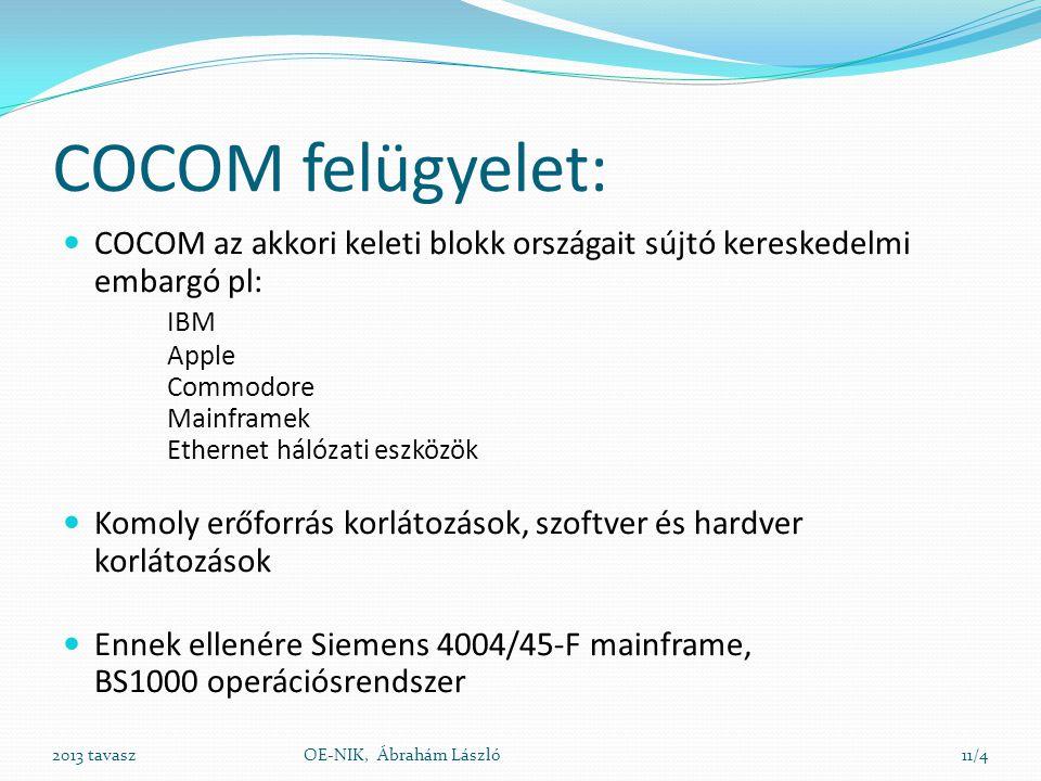 COCOM felügyelet:  COCOM az akkori keleti blokk országait sújtó kereskedelmi embargó pl: IBM Apple Commodore Mainframek Ethernet hálózati eszközök 
