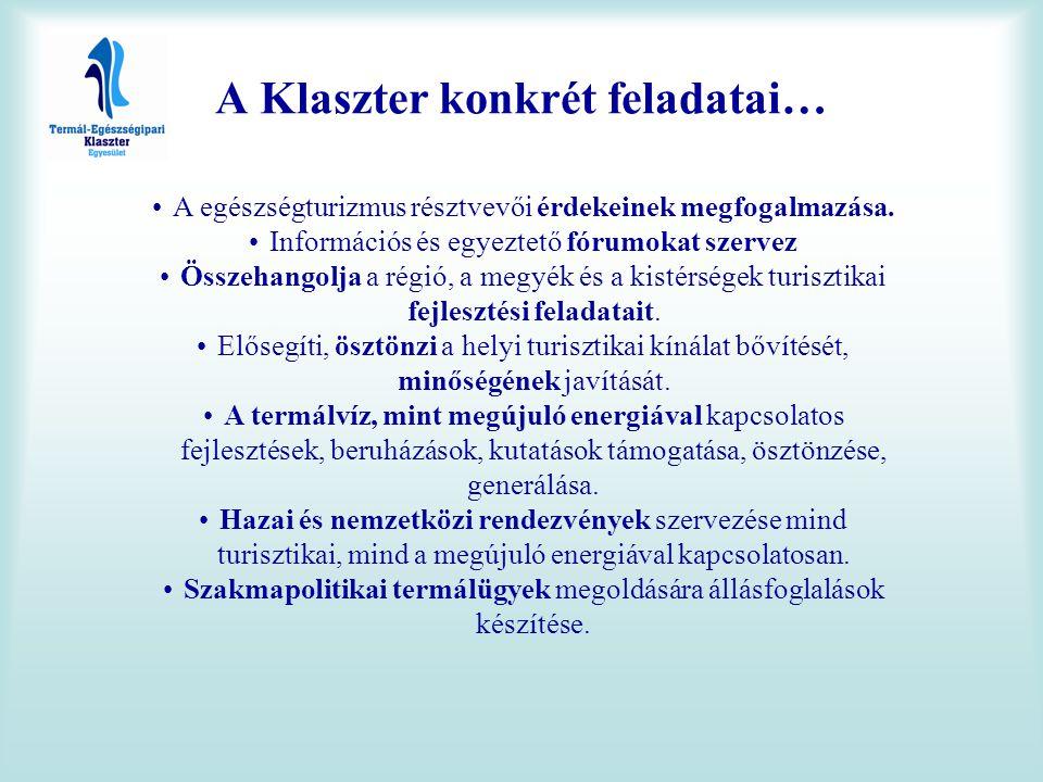A Klaszter konkrét feladatai… •A egészségturizmus résztvevői érdekeinek megfogalmazása. •Információs és egyeztető fórumokat szervez •Összehangolja a r