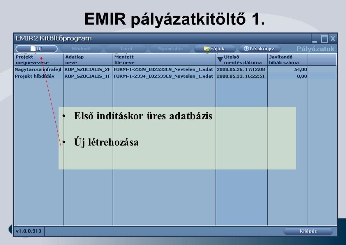 3 EMIR pályázatkitöltő 1. • Első indításkor üres adatbázis • Új létrehozása