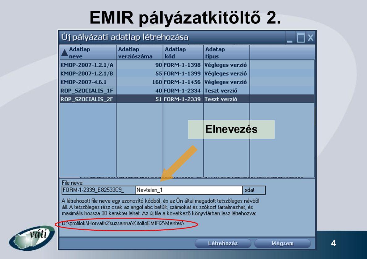 4 EMIR pályázatkitöltő 2. Elnevezés