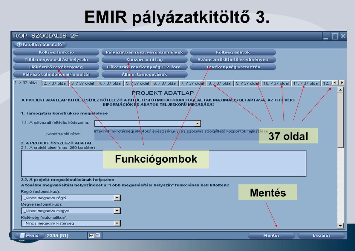 5 EMIR pályázatkitöltő 3. Funkciógombok 37 oldal Mentés