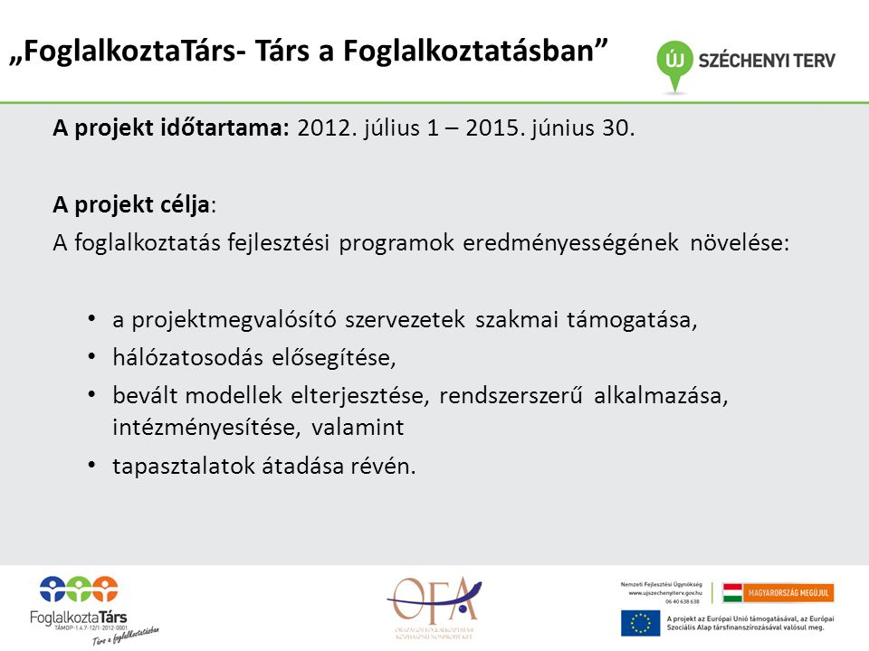 A projekt időtartama: 2012.július 1 – 2015. június 30.