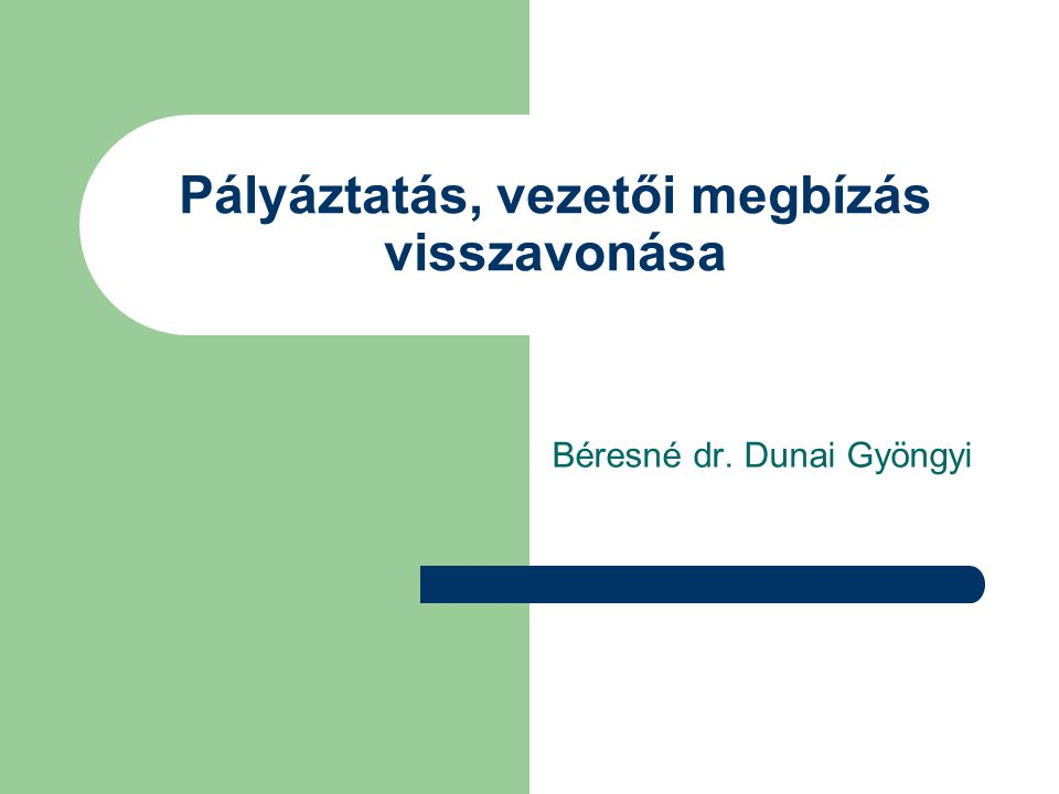 Pályáztatás, vezetői megbízás visszavonása Béresné dr. Dunai Gyöngyi