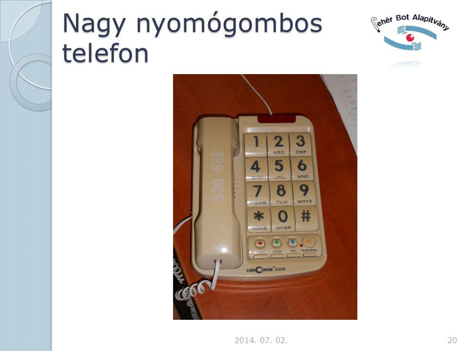Nagy nyomógombos telefon 2014. 07. 02.20
