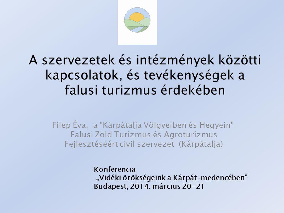 A szervezetek és intézmények közötti kapcsolatok, és tevékenységek a falusi turizmus érdekében Filep Éva, a