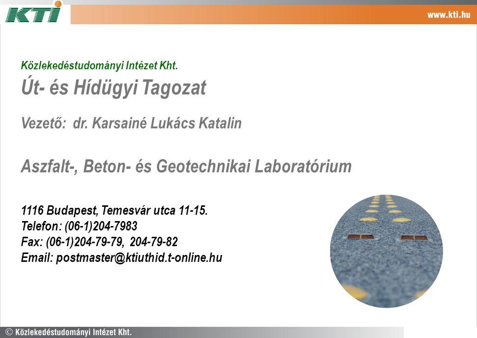 Közlekedéstudományi Intézet Kht.Út- és Hídügyi Tagozat Vezető: dr.