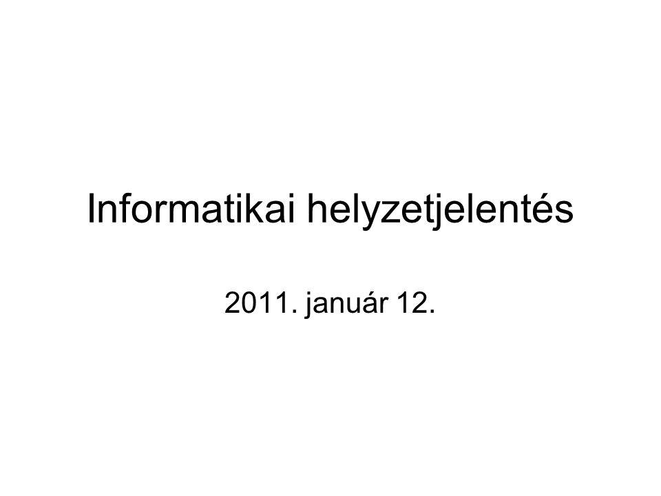 Informatikai helyzetjelentés 2011. január 12.
