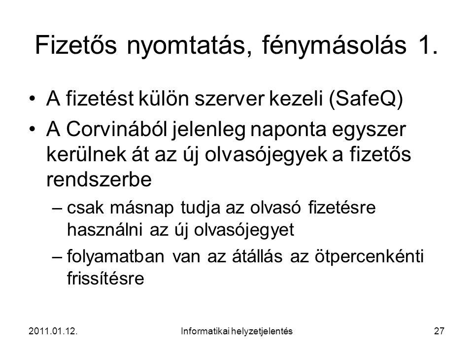 2011.01.12.Informatikai helyzetjelentés27 Fizetős nyomtatás, fénymásolás 1.