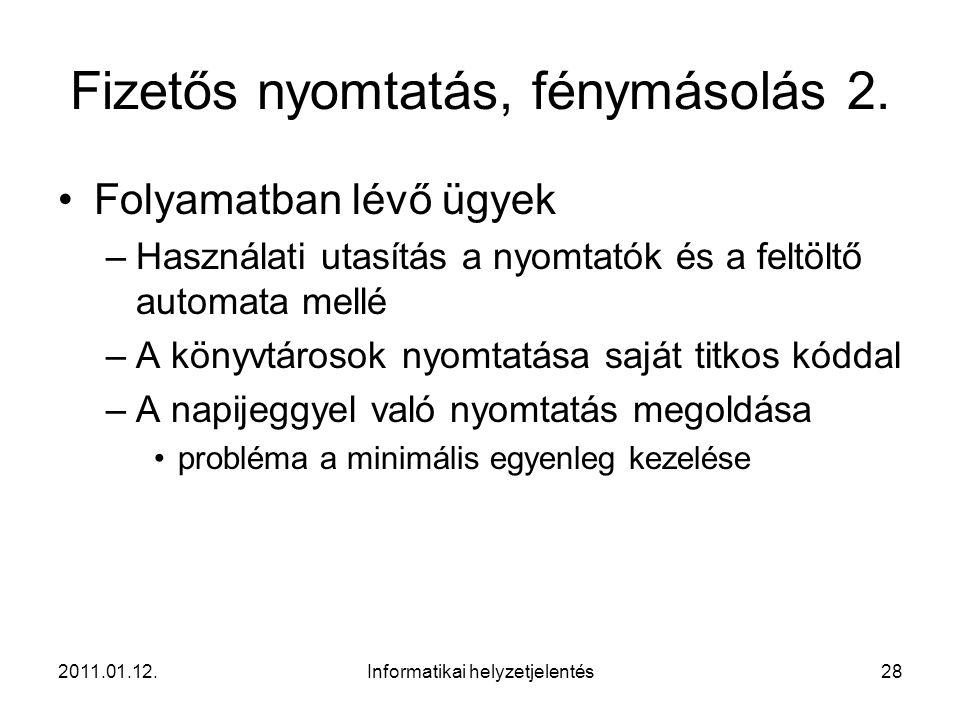 2011.01.12.Informatikai helyzetjelentés28 Fizetős nyomtatás, fénymásolás 2.