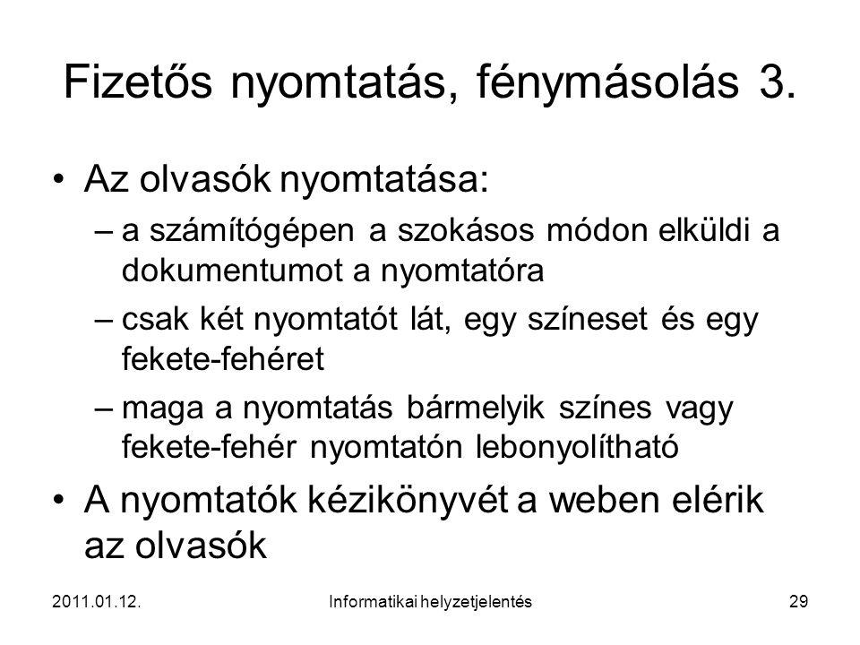 2011.01.12.Informatikai helyzetjelentés29 Fizetős nyomtatás, fénymásolás 3.