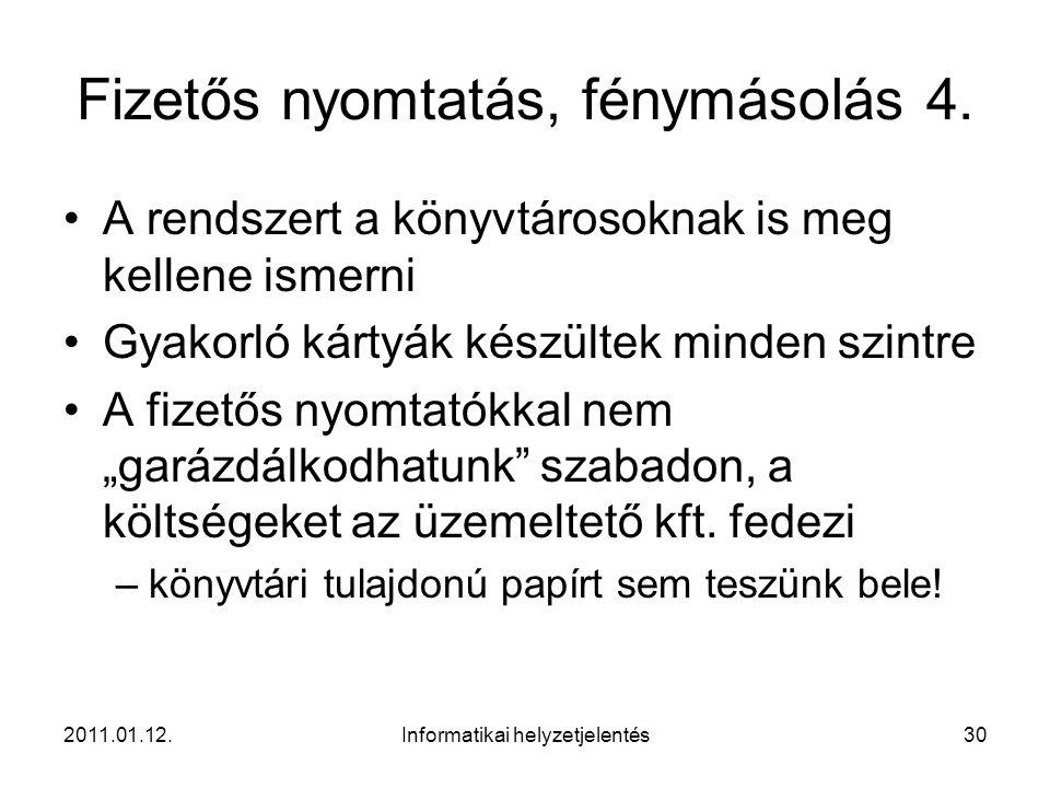 2011.01.12.Informatikai helyzetjelentés30 Fizetős nyomtatás, fénymásolás 4.