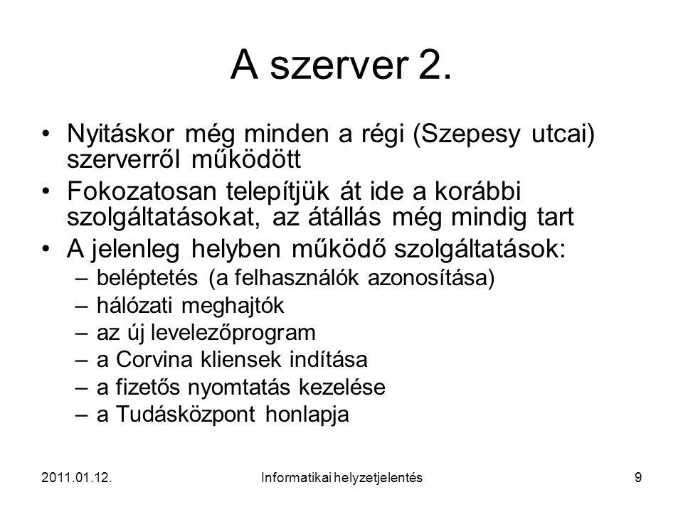 2011.01.12.Informatikai helyzetjelentés9 A szerver 2.