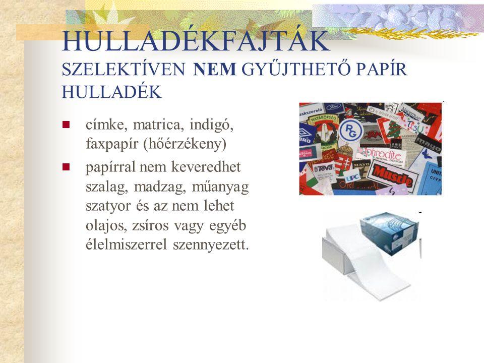 HULLADÉKFAJTÁK SZELEKTÍVEN GYŰJTHETŐ PAPÍR HULLADÉK  csomagolódoboz, boríték, élelmiszerdoboz (pl.
