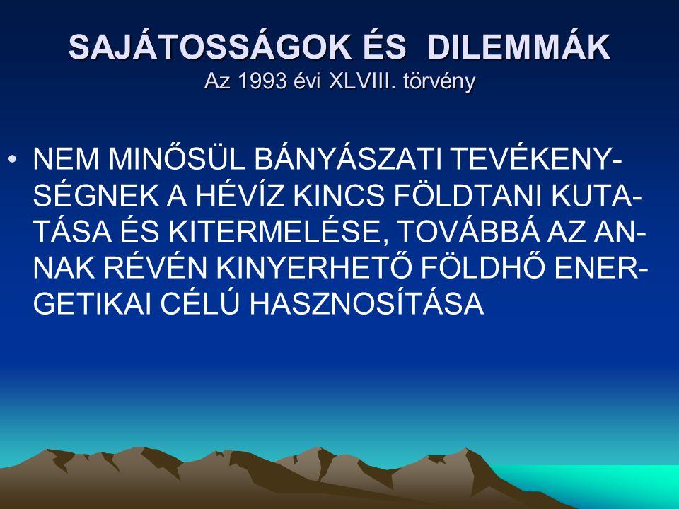 SAJÁTOSSÁGOK ÉS DILEMMÁK Az 1993 évi XLVIII.