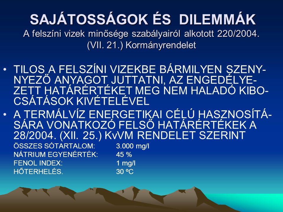 SAJÁTOSSÁGOK ÉS DILEMMÁK A felszíni vizek minősége szabályairól alkotott 220/2004.