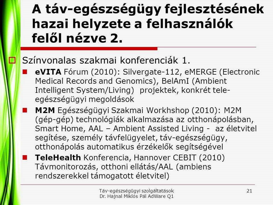 A táv-egészségügy fejlesztésének hazai helyzete a felhasználók felől nézve 2.  Színvonalas szakmai konferenciák 1.  eVITA Fórum (2010): Silvergate-1
