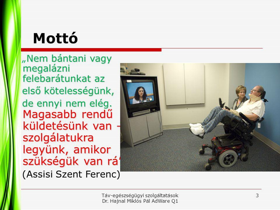 """Mottó 3Táv-egészségügyi szolgáltatások Dr. Hajnal Miklós Pál AdWare Q1 Nem bántani vagy megalázni felebarátunkat az """"Nem bántani vagy megalázni feleba"""