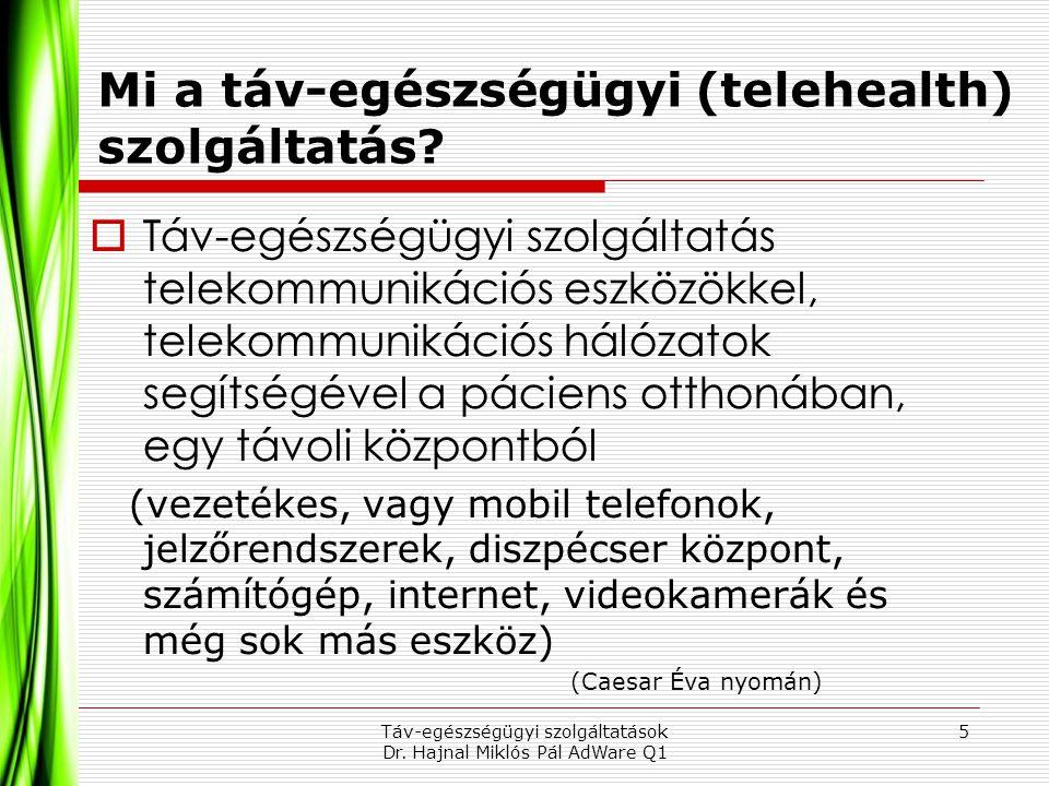 Mi a táv-egészségügyi (telehealth) szolgáltatás?  Táv-egészségügyi szolgáltatás telekommunikációs eszközökkel, telekommunikációs hálózatok segítségév