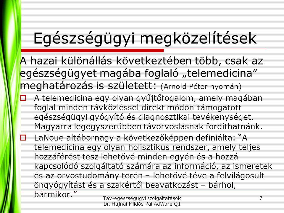 """Egészségügyi megközelítések A hazai különállás következtében több, csak az egészségügyet magába foglaló """"telemedicina"""" meghatározás is született: (Arn"""