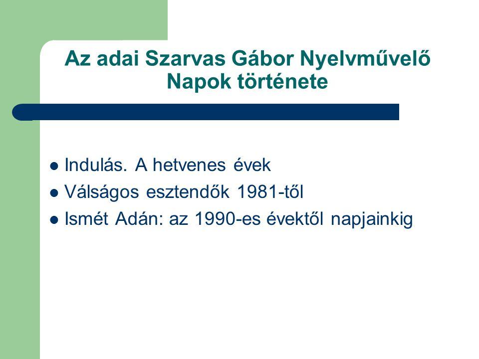 Az adai Szarvas Gábor Nyelvművelő Napok története  Indulás.