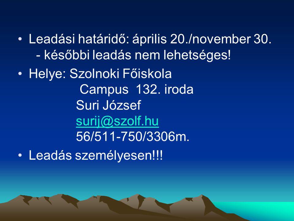 •Leadási határidő: április 20./november 30.- későbbi leadás nem lehetséges.