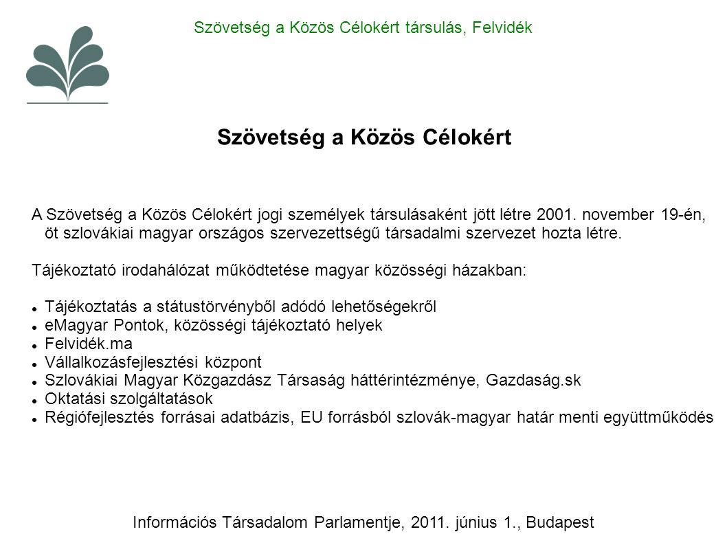 Szövetség a Közös Célokért A Szövetség a Közös Célokért jogi személyek társulásaként jött létre 2001. november 19-én, öt szlovákiai magyar országos sz
