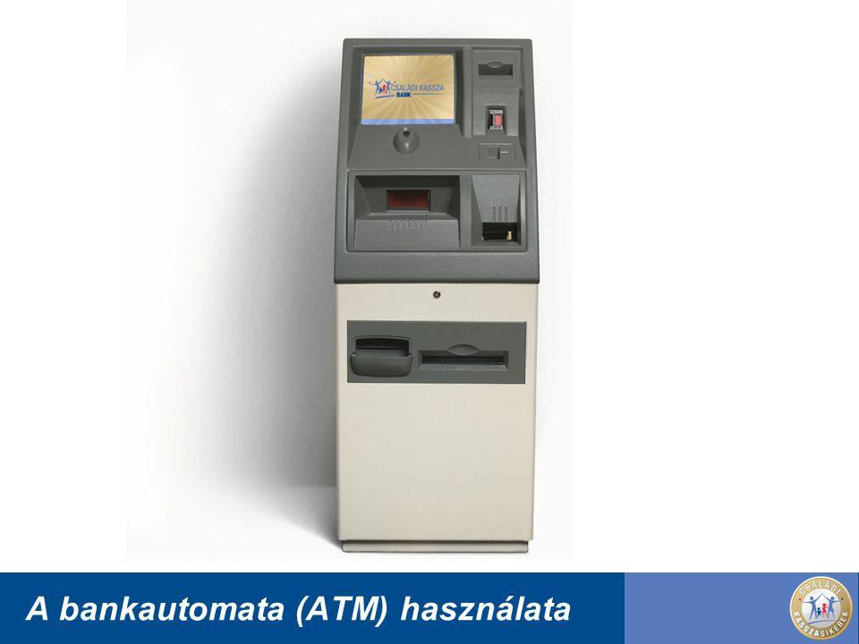 A bankautomata (ATM) használata