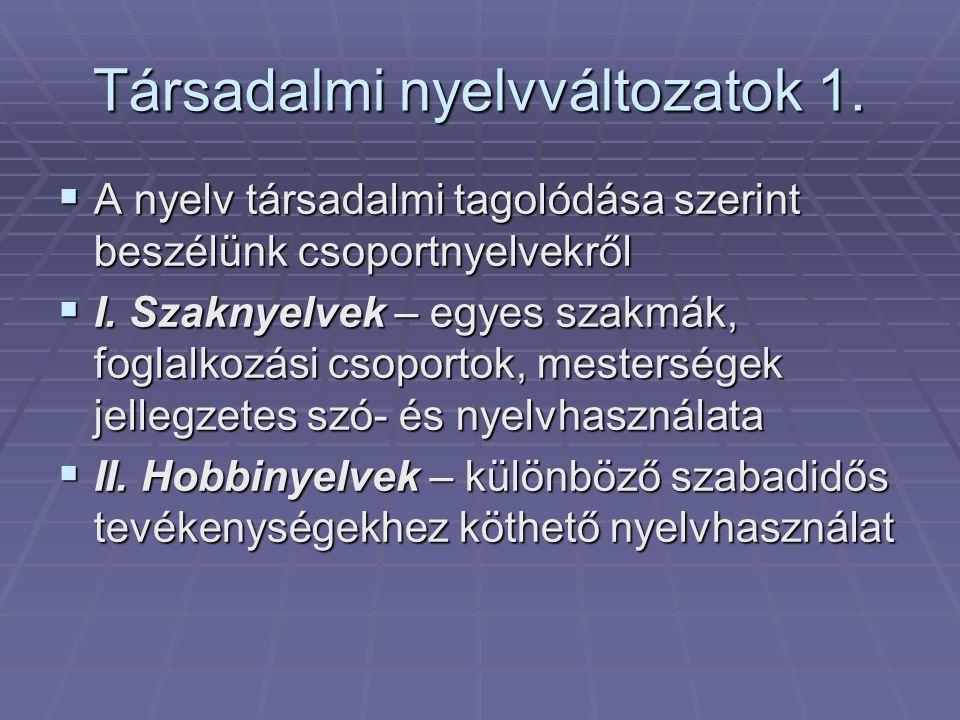 Társadalmi nyelvváltozatok 1.
