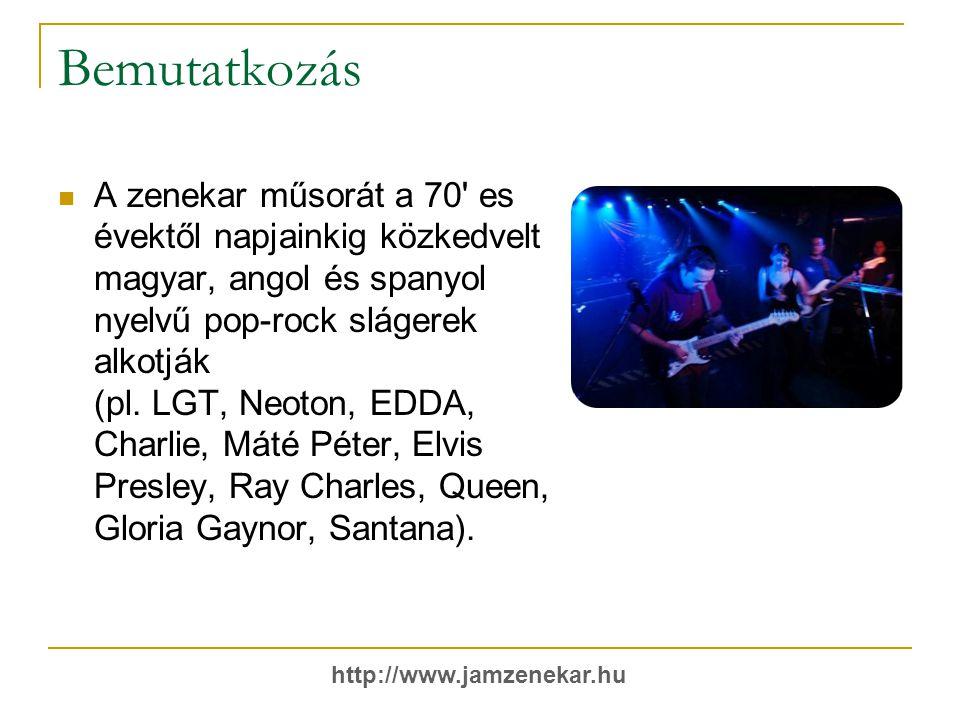 Bemutatkozás  A zenekar műsorát a 70 es évektől napjainkig közkedvelt magyar, angol és spanyol nyelvű pop-rock slágerek alkotják (pl.