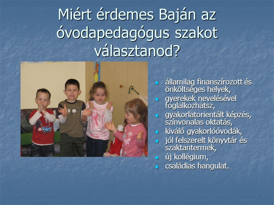 A képzésről http://ped.ejf.hu/kepzesek/223- ovodapedagogus-szak Óvodapedagógus alapszak BA – 6 félév nemzetiségi horvát szakirány nemzetiségi német szakirány nemzetiségi cigány/roma szakirány A nemzetiségi képzésekre 240 ponttal be lehet kerülni !!!