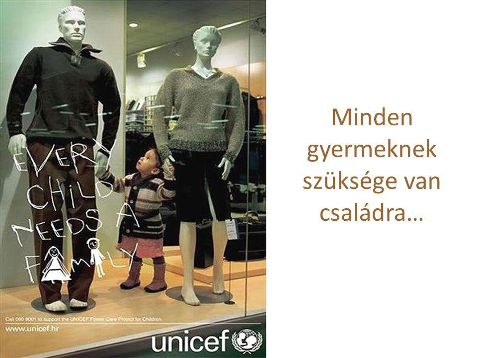 Minden gyermeknek szüksége van családra…