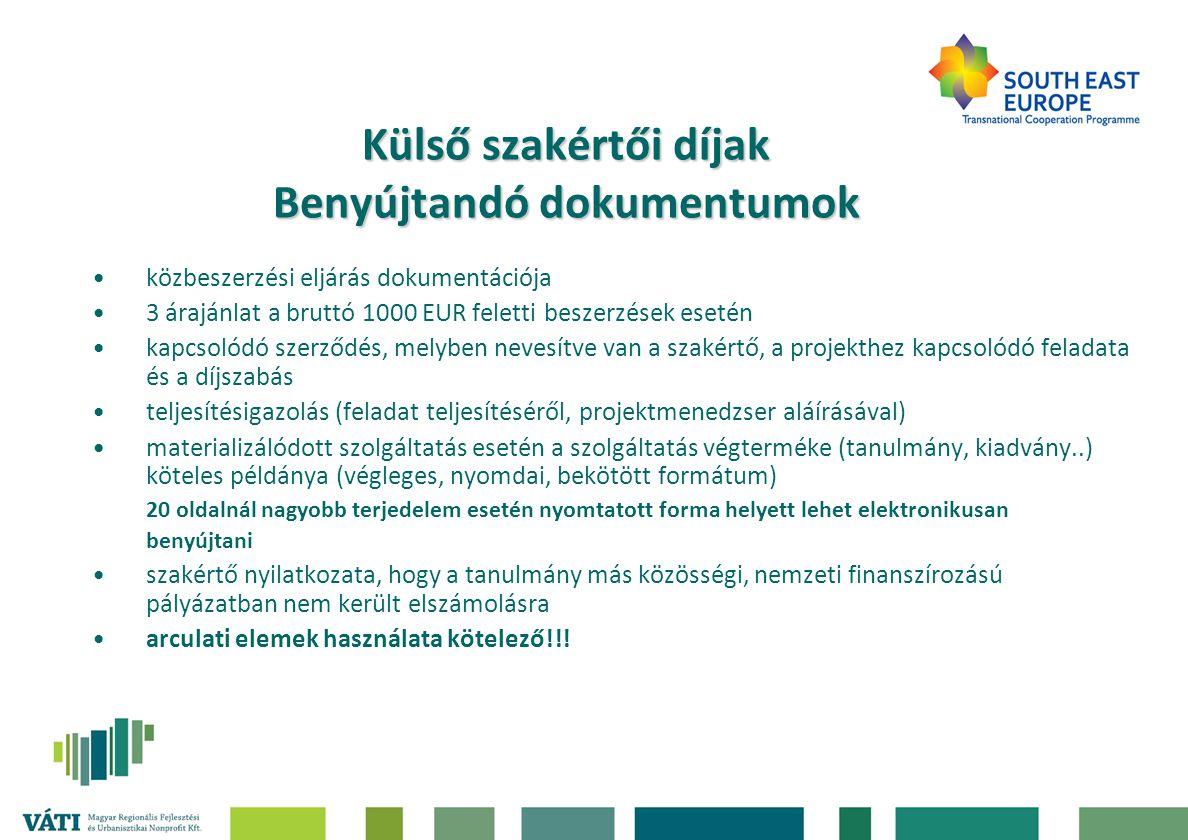 Külső szakértői díjak Benyújtandó dokumentumok •közbeszerzési eljárás dokumentációja •3 árajánlat a bruttó 1000 EUR feletti beszerzések esetén •kapcso